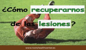 cómo recuperarte de una lesión