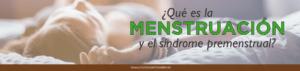 la menstruación y el síndrome premenstrual